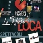 La Noche Loca - Mercoledì - Il Bosco delle Fragole-22-giugno-2016